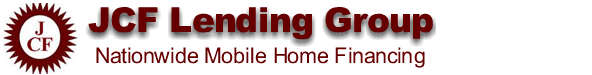 JCF Lending Group Offers ME Mobile Home Financing Programs and Used Mobile Home Financing